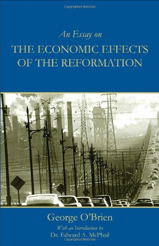 An Essay on the Economic Effects of the Reformation / George O'Brien