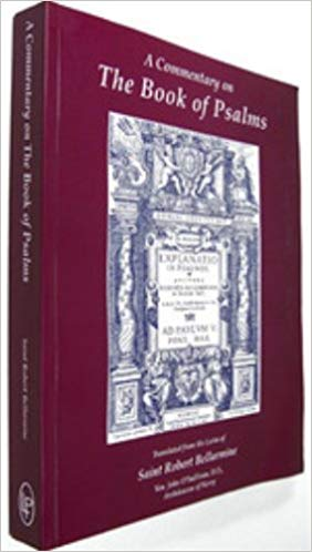A Commentary on The Book of Psalms Translated from the Latin of St Robert Bellarmine / John O'Sullivan