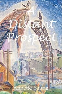 A Distant Prospect / Annette Young