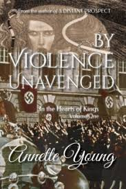 By Violence Unavenged In the Heart of Kings Volume 1 PB / Annette Young