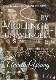 By Violence Unavenged In the Heart of Kings Volume 1 HB / Annette Young