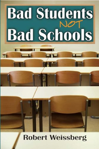 Bad Students, Not Bad Schools / Robert Weissberg