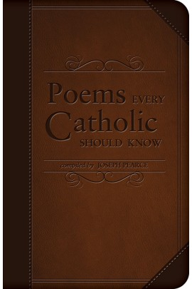 Poems Every Catholic Should Know / Joseph Pearce