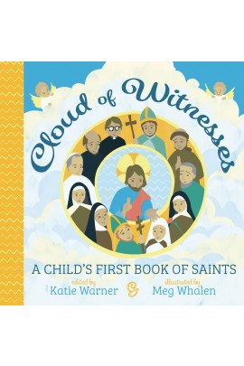 Cloud of Witnesses: A Child's First Book of Saints / Katie Warner