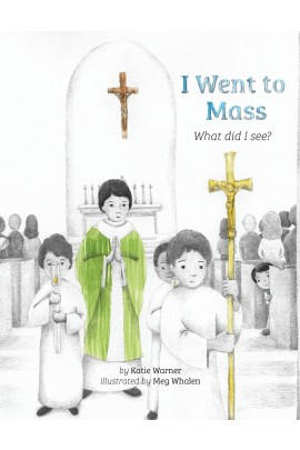 I Went To Mass: What did I see? / Katie Warner