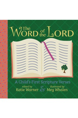 The Word of the Lord: A Child's First Scripture Verses / Katie Warner