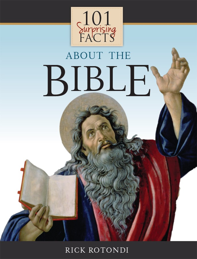 101 Surprising Facts About the Bible / Rick Rotondi