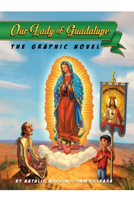 Our Lady of Guadalupe: The Graphic Novel / Natalie Muglia and Sam Estrada