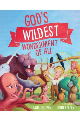 God's Wildest Wonderment of All / Paul Thigpen PhD