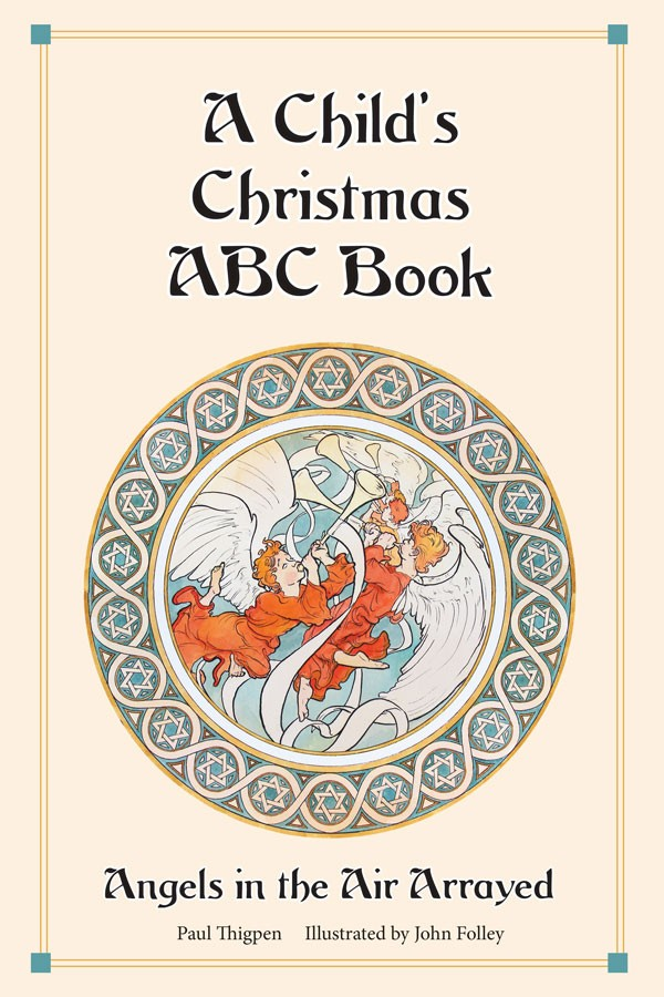A Child's Christmas ABC Book  Angels in the Air Arrayed / Paul Thigpen