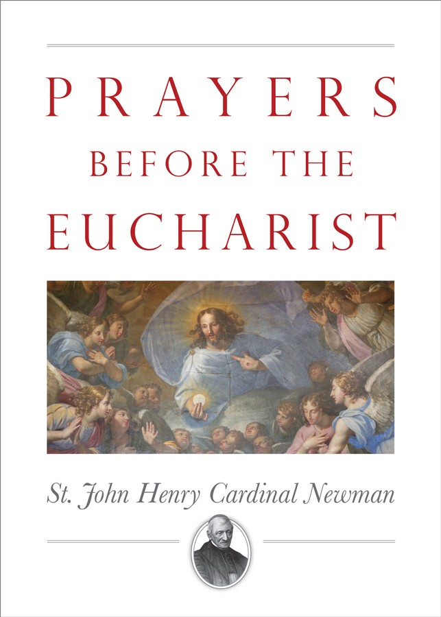 Prayers Before the Eucharist / Cardinal John Henry Newman