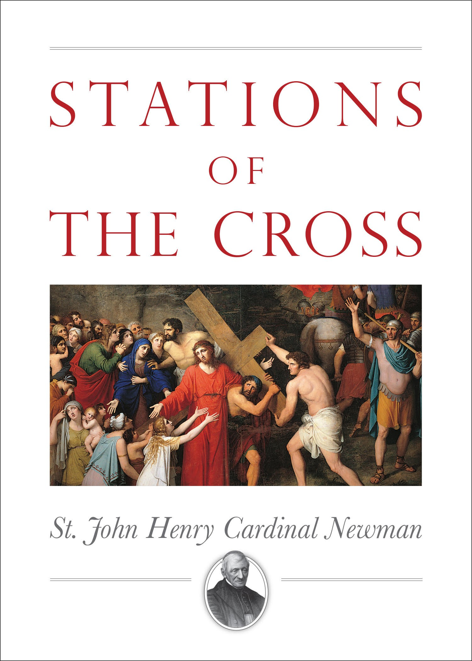 Stations of the Cross / Cardinal John Henry Newman
