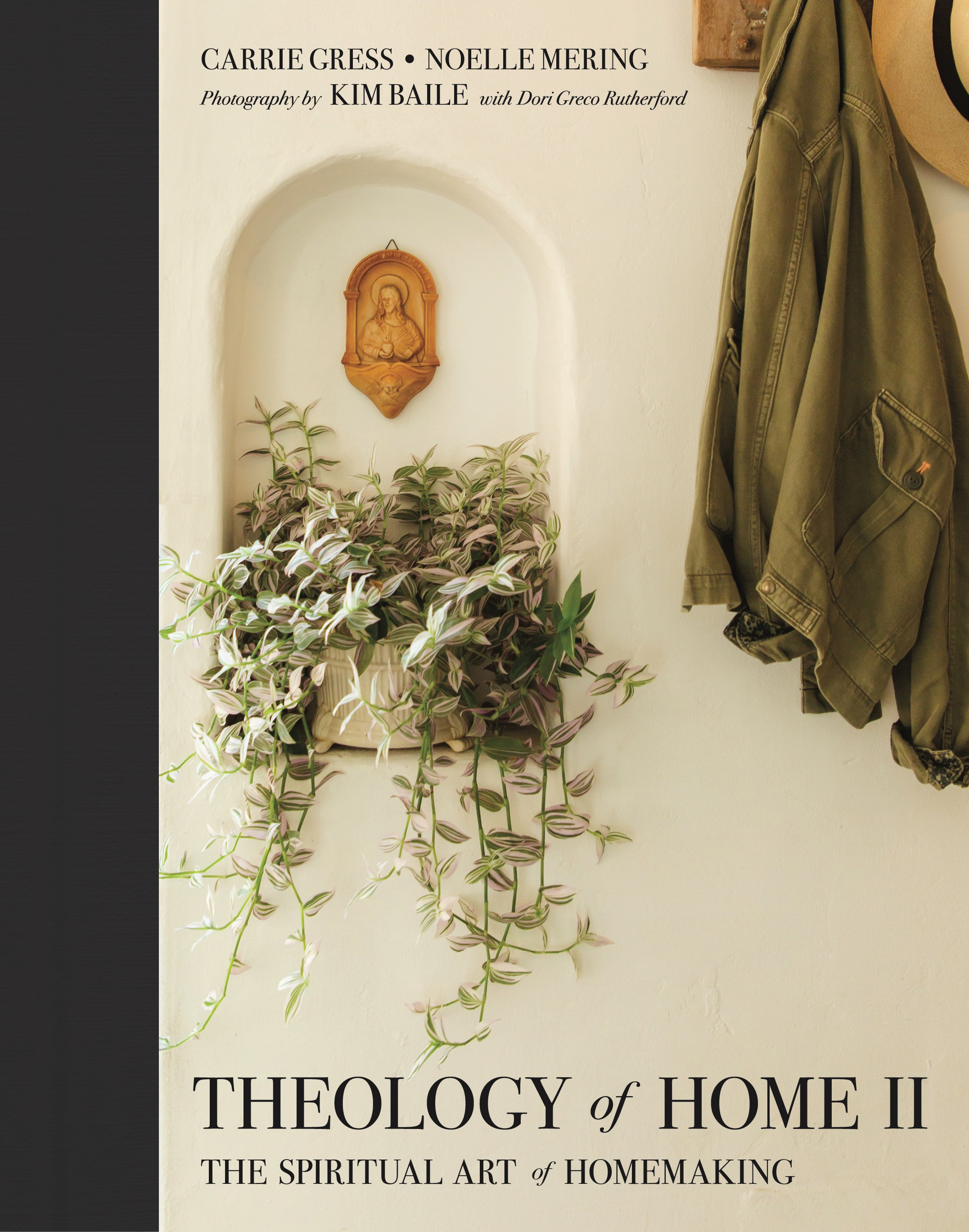 Theology of Home II The Spiritual Art of Homemaking / Carrie Gress and Noelle Mering