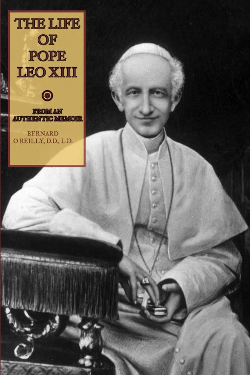 The Life of Pope Leo XIII / Bernard O'Reilly