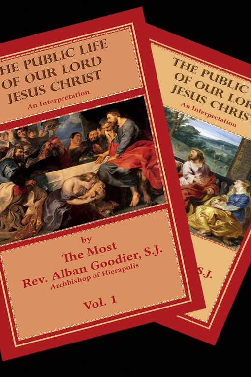 The Public Life of Our Lord Jesus Christ 2 Vol Set / Alban Goodier SJ