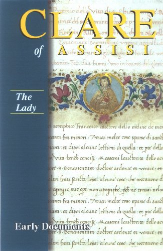 Clare of Assisi -The Lady: Early Documents / Edited by Regis J. Armstrong