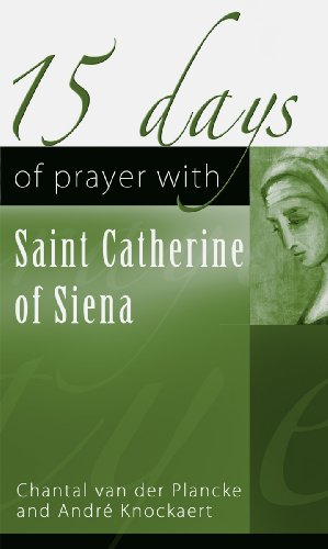 15 Days of Prayer with Saint Catherine of Siena / Chantal van der Plancke & André Knockaert