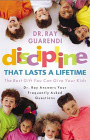 Discipline that Lasts a Lifetime: the Best Gift You Can Give Your Kids / Dr Ray Guarendi