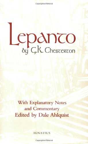 Lepanto / G.K. Chesterton; With Explanatory Notes and Commentary, Edited by Dale Ahlquist