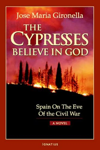 The Cypresses Believe in God: Spain on the Eve of the Civil War / Jose Maria Gironella