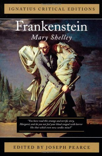 Ignatius Critical Edition Frankenstein / Mary Shelley; Edited by Joseph Pearce