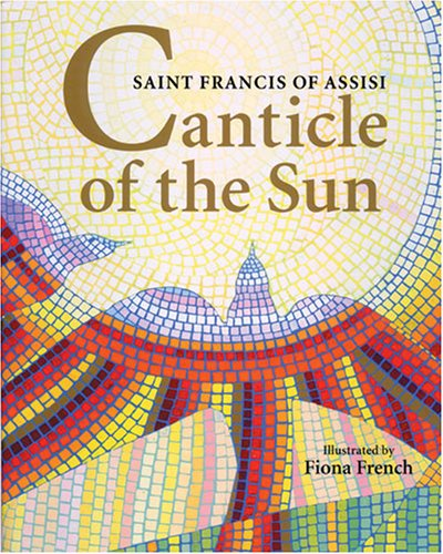 Canticle of the Sun / Saint Francis of Assisi, Illustrated by Fiona French