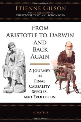 From Aristotle to Darwin and Back Again / Etienne Gilson
