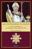 An Invitation to Faith: An A to Z Primer on the Thought of Pope Benedict XVI / Pope Benedict XVI