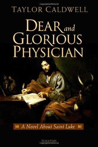 Dear and Glorious Physician: a Novel about St Luke / Taylor Caldwell