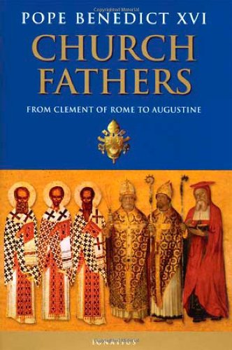 Church Fathers: From Clement of Rome to Augustine / Joseph Ratzinger (Pope Benedict XVI)