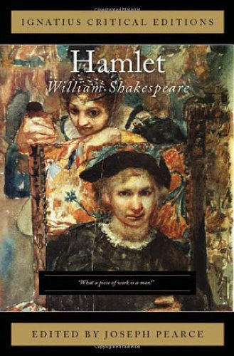 Ignatius Critical Edition Hamlet / William Shakespeare; Edited by Joseph Pearce