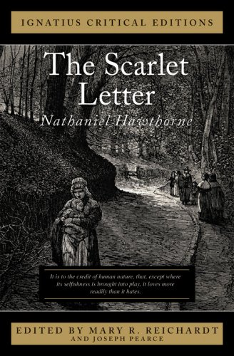 Ignatius Critical Edition The Scarlet Letter / Nathaniel Hawthorne; Edited by Mary R Reichardt