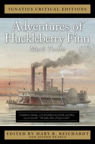 Ignatius Critical Edition Adventures of Huckleberry Finn / Mark Twain / Edited by Mary R. Reichardt