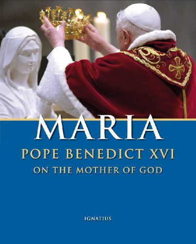 Maria: On the Mother of God / Pope Benedict XVI