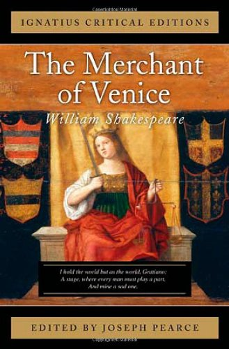 Ignatius Critical Edition: The Merchant of Venice / William Shakespeare; Edited by Joseph Pearce