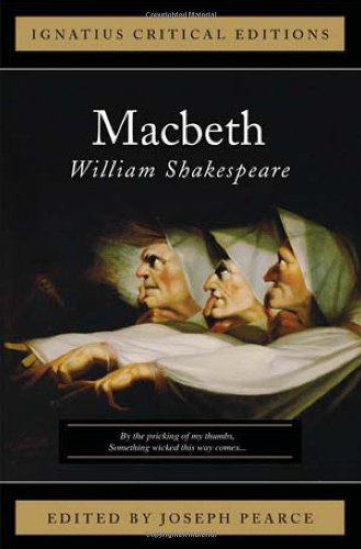 Ignatius Critical Edition Macbeth / William Shakespeare, Edited by Joseph Pearce