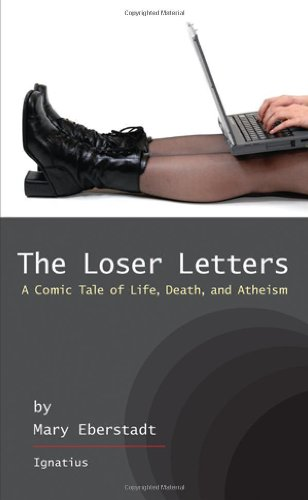 The Loser Letters: a Comic Tale of Life, Death, and Atheism / Mary Eberstadt