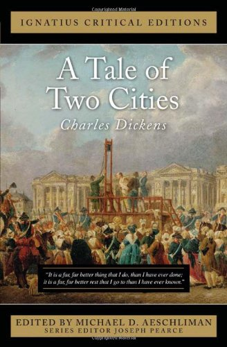 Ignatius Critical Edition A Tale of Two Cities / Charles Dickens, Edited by Michael D. Aeschliman