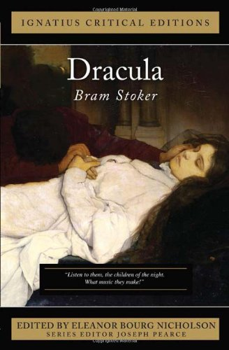 Ignatius Critical Edition Dracula / Bram Stoker, Edited by Eleanor Bourg Nicholson