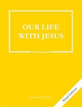 Faith and Life Series Book 3 Our Life with Jesus / Activity Book