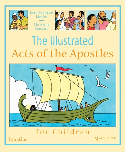 The Illustrated Acts of the Apostles for Children / Jean-Francois Kieffer & Christine Ponsard