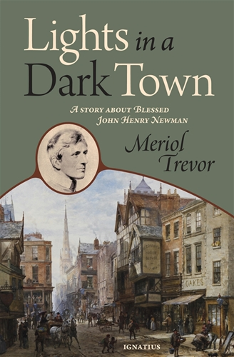 Lights in a Dark Town A Story about Blessed John Henry Newman / Meriol Trevor
