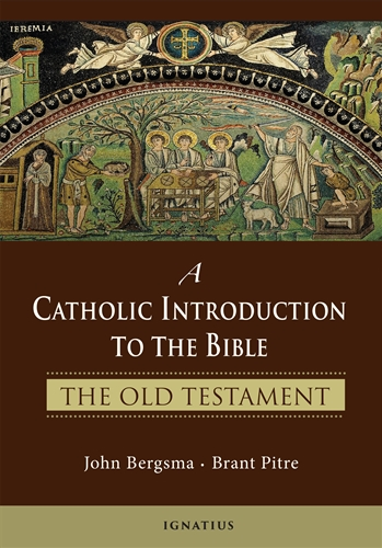 A Catholic Introduction to the Bible The Old Testament / John Bergsma, Brant Pitre