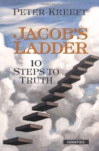 Jacob's Ladder: 10 Steps to Truth / Peter Kreeft