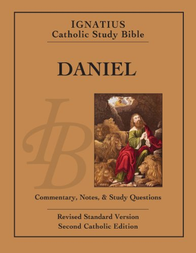 Ignatius Catholic Study Bible: Daniel: with Introduction, Commentary, Notes & Study Questions / Scott Hahn & Curtis Mitch