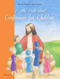 A Little Book about Confession for Children / Kendra Tierney