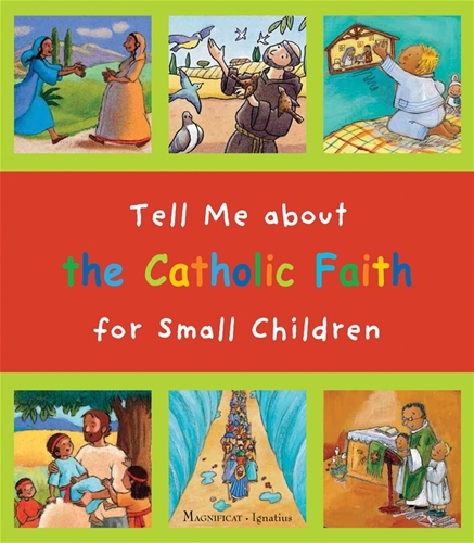 Tell Me About the Catholic Faith for Small Children / Christine Pedotti