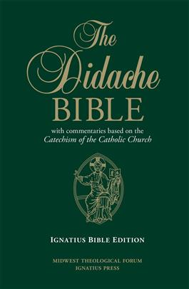 The Didache Bible with Commentaries Based on the Catechism of the Catholic Church Ignatius Edition  Hardback