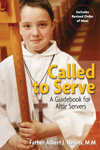 Called to Serve: A Guidebook for Altar Servers / Father Albert J. Nevins