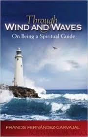 Through Wind and Waves On being a Spiritual Guide / Francis Fernandez-Carvajal